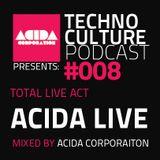 Acida Corporation Live Act - Techno Culture Podcast 008