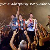 Project X Abrissparty 2.0 (Leider Geil)