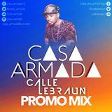 CASA ARMADA PROMO MIX BY CALLE LEBRAUN