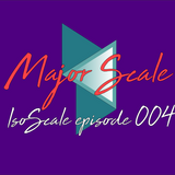IsoScale - Episode 004
