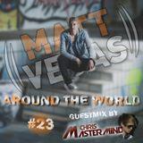 Matt Vegas - Around The World - #23 (Guestmix by Chris Mastermind)
