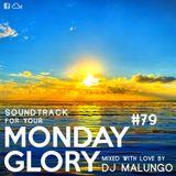 Monday Glory #79