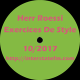Herr Roessi's Exercices De Style October'17