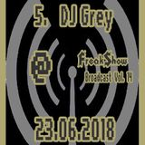 DJ Grey - Live at FreakShow Broadcast Vol. 14 (23.06.2018 @ Mixlr)