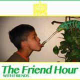 The Friend Hour w/ Friends 01/03/2017