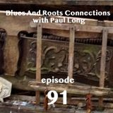 Blues And Roots Connections, with Paul Long: episode 91