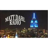Matt Dahl Radio: Come Get Some