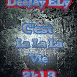 DeeJay ELy - C'est La La La Vie 2k13