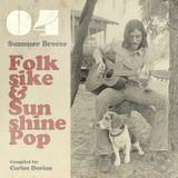 "Folksike & Sunshine Pop - Vol.04 ""Summer Breeze"""