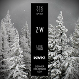 TEK-YES :: EP004 :: Z-W live from Club Vinyl, Denver