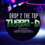 """Turbo-D - Live Set """"Drop 2 the Top"""""""