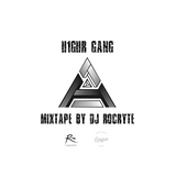 H1ghr Gang Mix (Part 1) - Mixed by: DJ ROCRYTE