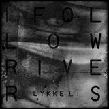 Lykke Li - I follow rivers (Chillout version Dj Tokoro RMX)