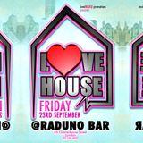 LoveHOUSE > Fri 23rd Sept > @ Raduno