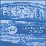 Odd! is House #20 27/06/2014