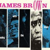 James Brown - Messing with the Blues