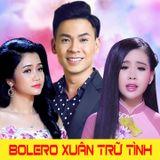 Bolero Trữ Tình Ngọt Ngào Đón Xuân Kỷ Hợi 2019