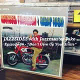 "Jazzsides With Jazzmaster Jake - Episode 086 - ""Don't Give Up Your Smile"" - Sept. 14, 2017"