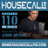 Housecall EP#110 (20/03/14) inlc. a guest mix from John Spoor