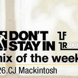 CJ Mackintosh Don't Stay In Mix