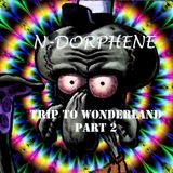 DJ N-DORPHENE  -  Trip to Wonderland Part 2