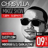 DJ Chris Villa - MikiDz Show - 9/9/2013