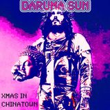 Daruma Sun - Xmas in Chinatown