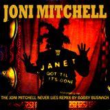 JANET JACKSON & JONI MITCHELL- GOT TILL ITS GONE - THE BOBBY BUSNACH JONI MITCHELL NEVER LIES REMIX