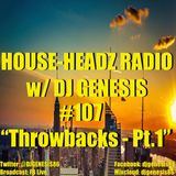 HOUSE-HEADZ RADIO #107 (THROWBACKS - PT.1)