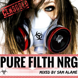 PURE FILTH NRG - MIXED BY SAM ALAMÉ