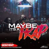 MAYBE IT'S A TRAP VOL.2 - SonyEnt