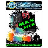 Dj Max Mix on Mixing The World @WWR The World Web Mashup 80-90