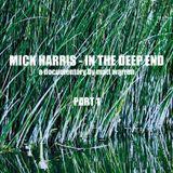 Mick Harris - 'In The Deep End (Part 1 - beginnings)'