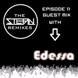 The Stefan Remixes Episode # 11 (Edessa Guest Mix)