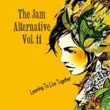 The Jam Alternative Vol. 11;   Learning To Live Together
