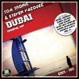 TOM TRONIC & STEVEN VAZQUEZ - DUBAI (ORIGINAL MIX + REMIXES) GNR-186 EXCLUSIVE on BEATPORT