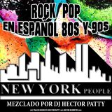 Rock Pop Español 80s & 90s NYP by Dj Hector Patty