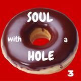 Soul with a Hole 3