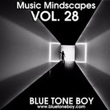 B.T.B. ~  Music Mindscapes Vol 28 * House & Tech House *