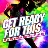 Get Ready For This (59 Of The Biggest Club Hits Of The 90s) Cd3