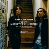 Mata Mata Musik Playlist Eps.001: Monkey to Millionaire Road Trip Playlist