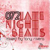 Late Night Beats by Tony Rivera - Episode 072