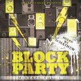 Dj Mathew - Blockparty Vol. 1