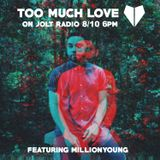 Too Much Love on Jolt Radio Ft. Millionyoung