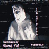 Tesero Presents: Slow Motion Radio #21 Guestmix: Blond Kid