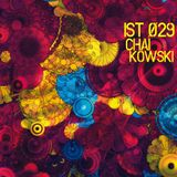 Chai Kowski: IST 029