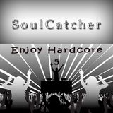 SoulCatcher - Enjoy Hardcore 5