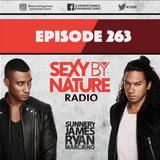 SEXY BY NATURE RADIO 263 - Sunnery James & Ryan Marciano
