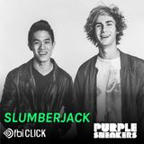 Slumberjack Guest Mix for Purple Sneakers on FBi Click