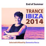 Ibiza End Of Summer 2014 Trance Hits selected and mixed by Dj Domenico Rocca